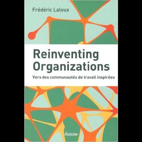 Réinventing Organizations de Frédéric Laloux